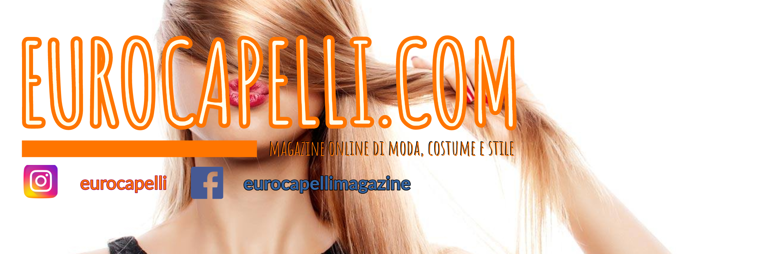 eurocapelli blog magazine moda bellezza salute sport capelli