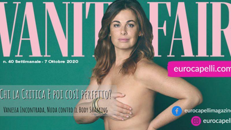 Vanessa Incontrada, Nuda contro il Body Shaming. Chi la Critica è poi così perfetto?