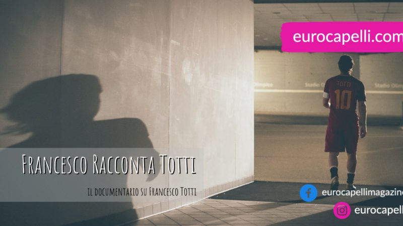 Francesco racconta Totti