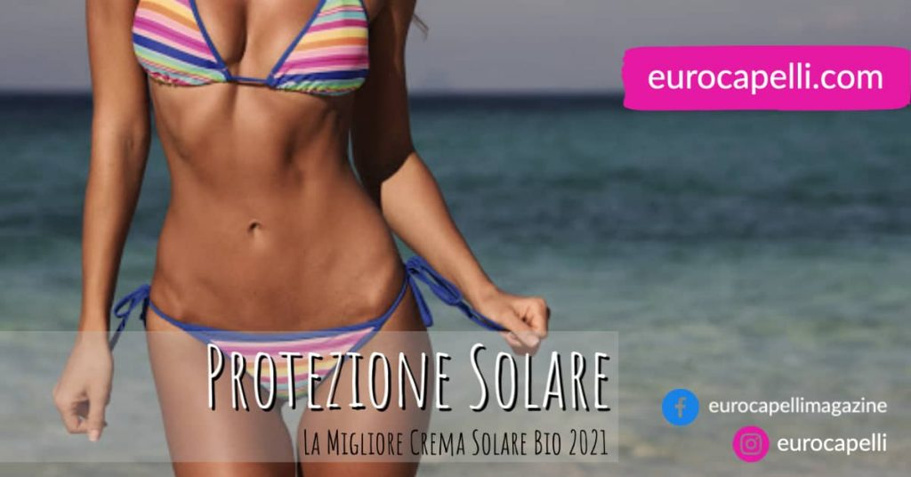 migliore protezione solare bio 2021